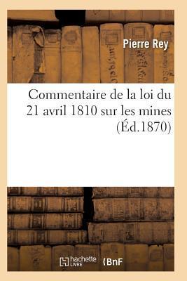 Commentaire de la Loi du 21 Avril 1810 Sur les Mines