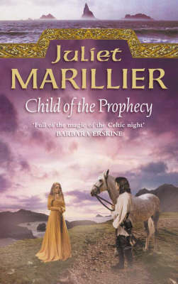 Child of the Prophecy: Sevenwaters Trilogy Bk. 3