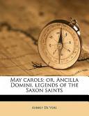 May Carols; Or, Anci...