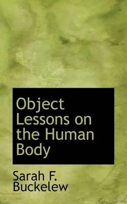 Object Lessons on the Human Body