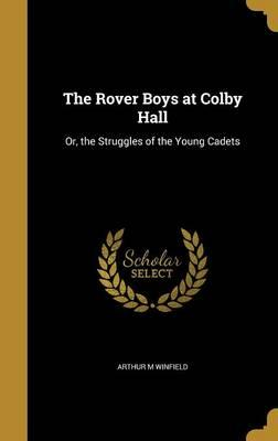 ROVER BOYS AT COLBY HALL