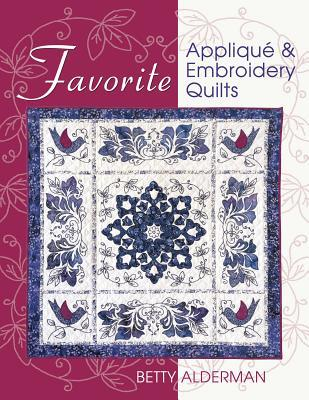 Favorite Applique & Embroidery Quilts