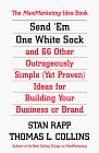 Send 'Em One White Sock and  66 Other Outrageously Simple Ideas From Around the World for Building Your Business or Brand