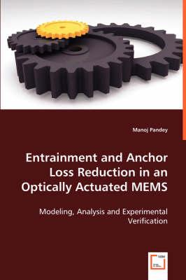 Entrainment and Anchor Loss Reduction in an Optically Actuated MEMS