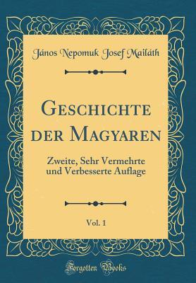 Geschichte der Magyaren, Vol. 1