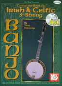 Complete Book of Irish and Celtic 5-String Banjo