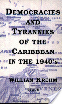 Democracies and Tyrannies of the Caribbean in the 1940's