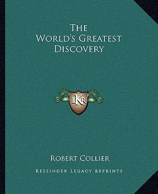 The World's Greatest Discovery