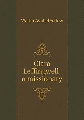 Clara Leffingwell, a...