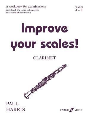 Improve Your Scales! Clarinet