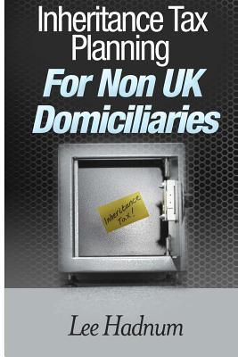 Inheritance Tax Planning for Non Uk Domiciliaries
