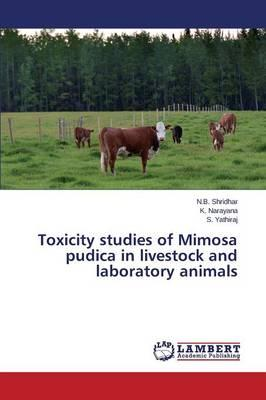 Toxicity studies of Mimosa pudica in livestock and laboratory animals