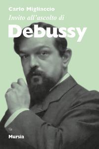 Invito all'ascolto di Debussy