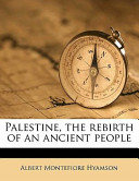Palestine, the Rebirth of an Ancient People