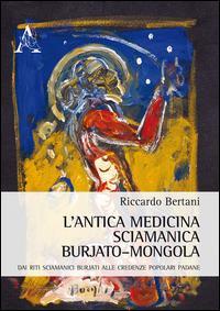 L'antica medicina sciamanica burjato-mongola. Dai riti sciamanici burjati alle credenza popolari padane