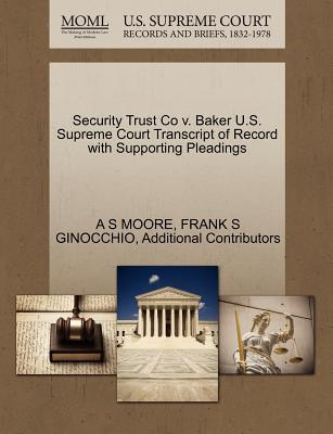 Security Trust Co V. Baker U.S. Supreme Court Transcript of Record with Supporting Pleadings