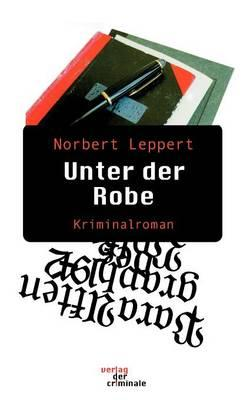 Unter der Robe. Kriminalroman