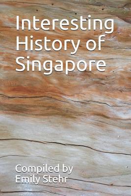 Interesting History of Singapore