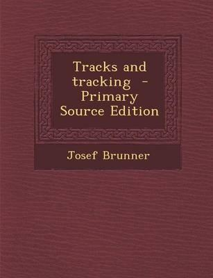Tracks and Tracking - Primary Source Edition