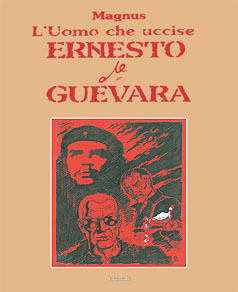 L' uomo che uccise Ernesto Che Guevara