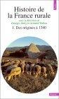 Histoire de la France rurale, tome 1