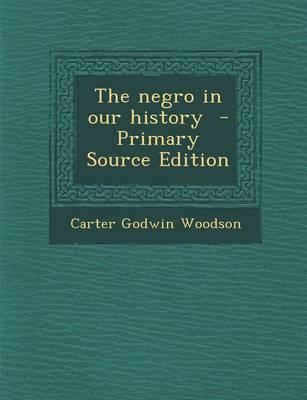 The Negro in Our History - Primary Source Edition