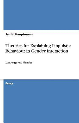 Theories for Explaining Linguistic Behaviour in Gender Interaction