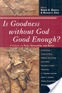 Is Goodness Without God Good Enough?