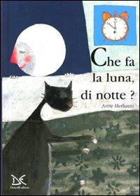 Che fa la luna, di notte?