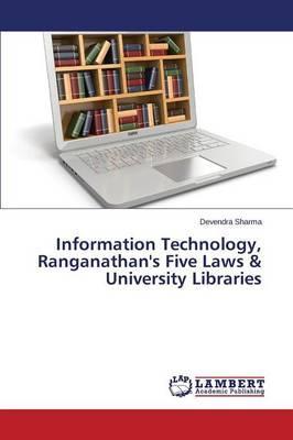 Information Technology, Ranganathan's Five Laws & University Libraries