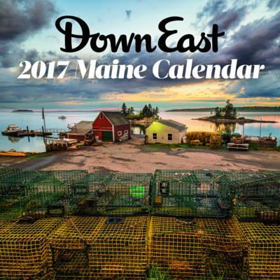 Scenic Maine Down East 2017 Calendar