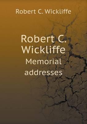 Robert C. Wickliffe Memorial Addresses
