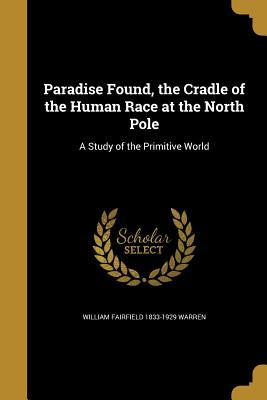 PARADISE FOUND THE CRADLE OF T