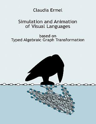 Simulation and Animation of Visual Languages based on Typed Algebraic Graph Transformation