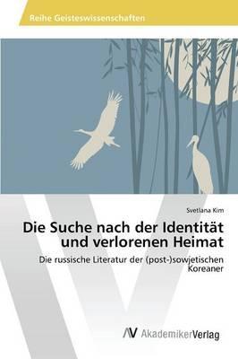 Die Suche nach der Identität und verlorenen Heimat