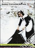 Banksy. Il terrorista dell'arte