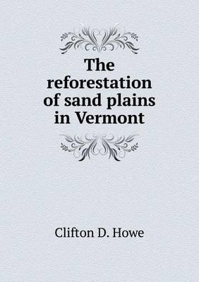The Reforestation of Sand Plains in Vermont