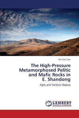 The High-Pressure  Metamorphosed Pelitic  and Mafic Rocks in  E. Shandong