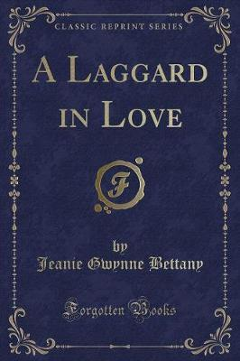 A Laggard in Love (Classic Reprint)