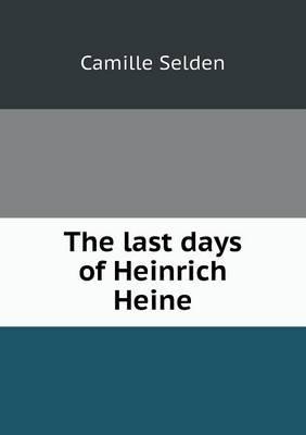 The Last Days of Heinrich Heine