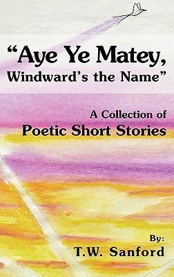 Aye Ye Matey, Windward's the Name