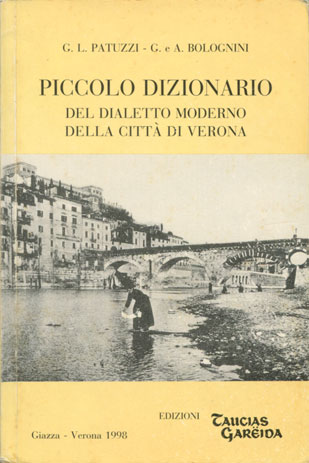 Piccolo dizionario del dialetto moderno della città di Verona