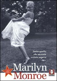 Tutto quello che avreste voluto sapere su... Marilyn Monroe