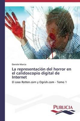 La representación del horror en el calidoscopio digital de Internet