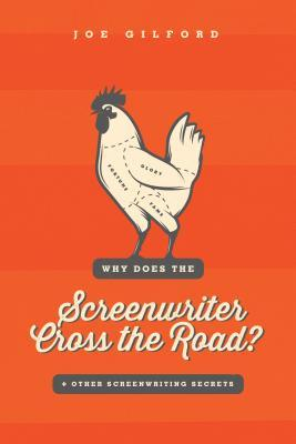 Why Does the Screenwriter Cross the Road?