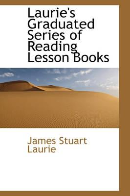 Laurie's Graduated Series of Reading Lesson Books