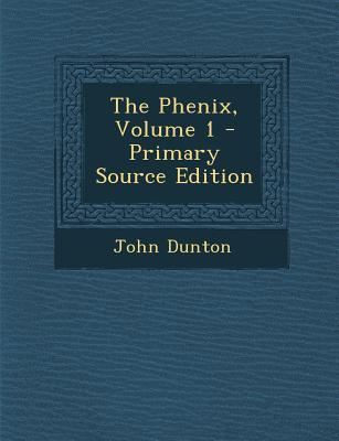 The Phenix, Volume 1...