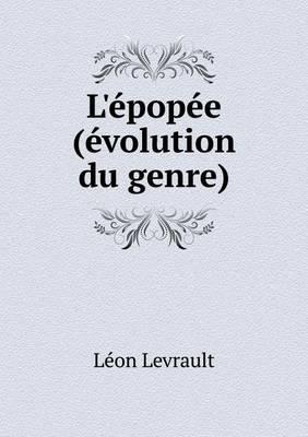 L'Epopee (Evolution Du Genre)