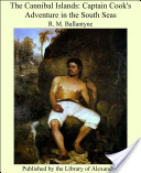 The Cannibal Islands: Captain Cook's Adventure in the South Seas