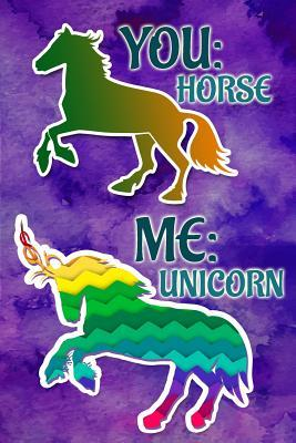 You, Horse Me, Unicorn